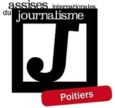 Les assises Internationales du Journalisme à Poitiers